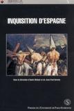 Annie Molinié- Bertrand et Jean-Paul Duviols - Inquisition d'Espagne.
