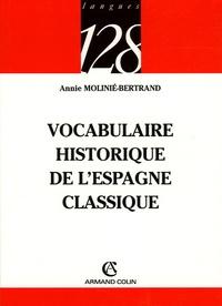 Annie Molinié-Bertrand - Vocabulaire historique de l'Espagne classique.