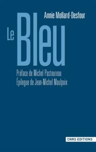 Annie Mollard-Desfour - Le bleu - Dictionnaire de la couleur, mots et expressions d'aujourd'hui, XXe-XXIe.