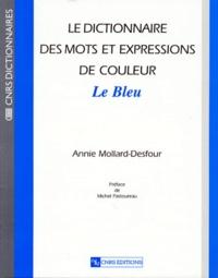 Annie Mollard-Desfour - Le dictionnaire des mots et expressions de couleur du XXe siècle - Le bleu.