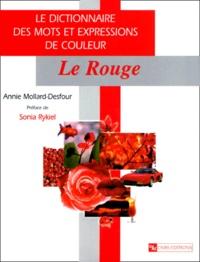 Annie Mollard-Desfour - Le dictionnaire des mots et expressions de couleur du XXe siècle - Le Rouge.