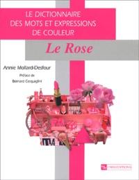 Annie Mollard-Desfour - Le dictionnaire des mots et expressions de couleur du XXe siècle - Le Rose.