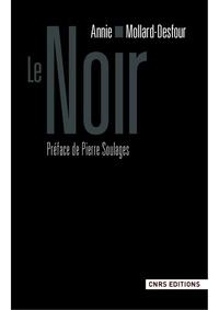 Annie Mollard-Desfour - Le Noir - Dictionnaire de la couleur, Mots et expressions d'aujourd'hui (XXe-XXIe).