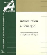 Annie Monneret et Andrée Tiberghien - Introduction à l'énergie - Contenus de l'enseignement et compléments didactiques.