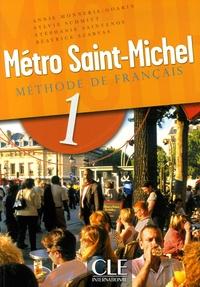 Annie Monnerie-Goarin et Sylvie Schmitt - Metro Saint-Michel 1 - Méthode de français.