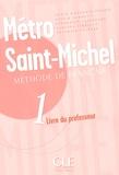 Annie Monnerie-Goarin et Sylvie Schmitt - Métro Saint-Michel Méthode de français Niveau 1 - Livre du professeur.