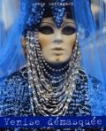 Annie Montagard - Venise démasquée.