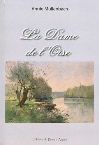 Annie Mullenbach - La Dame de l'Oise.