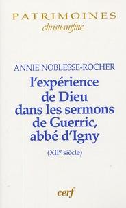 Annie Noblesse-Rocher - L'expérience de Dieu dans les sermons de Gueric abbé d'Igny (XIIe siècle).