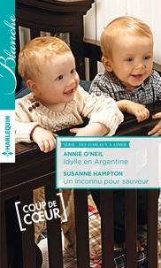 Annie O'Neil et Susanne Hampton - Idylle en Argentine - Un inconnu pour sauveur.