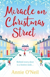 Annie O'Neil - Miracle on Christmas Street - The most heartwarming and feelgood Christmas read of 2020.