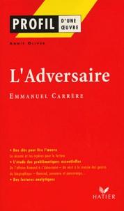 Annie Olivier - L'Adversaire d'Emmanuel Carrère.