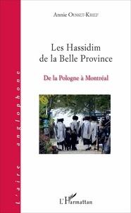 Annie Ousset-Krief - Les Hassidim de la Belle Province - De la Pologne à Montréal.