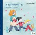 Annie Pagneux - Tik, Tak et mamie Tok font une plantation.
