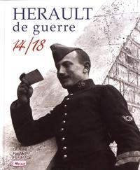 Annie Parmentier et Régine Mazauric - Hérault de guerre 14/18.