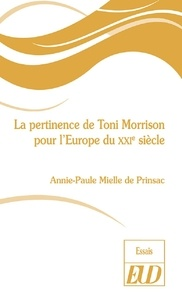 Annie-Paule Mielle de Prinsac - La pertinence de Toni Morrison pour l'Europe du XXIe siècle.