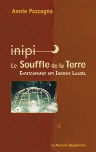 Annie Pazzogna - Inipi, le souffle de la Terre - Enseignement des Indiens Lakota.