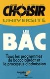 Annie Pelletier - Le guide Choisir Université : les BAC - Tous les programmes de baccalauréat et le processus d'admission.