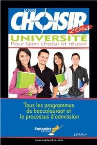 Annie Pelletier - Le Guide Choisir Université : pour bien choisir et réussir - Tous les programmes de baccalauréat et le processus d'admission.