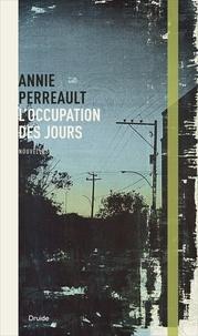 Annie Perreault - L'occupation des jours.