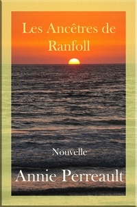 Annie Perreault - Les Ancêtres de Ranfoll.