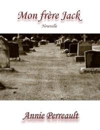 Annie Perreault - Mon frère Jack.