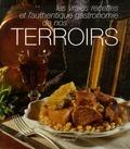 Annie Perrier-Robert et Armand Baratto - Les vrais recettes et l'authentique gastronomie de nos terroirs.