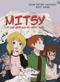 Annie Pétrel-Mathieu et Sayo Ayame - Mitsy et les cristaux du mont Fuji.