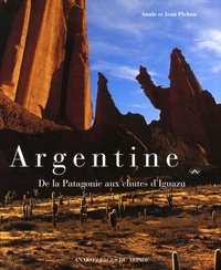Annie Pichon et Jean Pichon - Argentine - De la Patagonie aux chutes d'Iguazu.