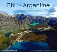 Annie Pichon et Jean Pichon - Chili-Argentine - Par les chemins de traverse.