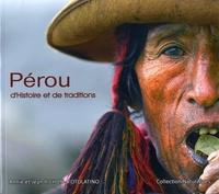 Annie Pichon et Jean Pichon - Pérou d'histoire et de traditions.