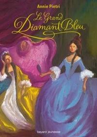 Annie Pietri - Le grand diamant bleu.