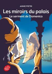 Annie Pietri - Les miroirs du palais - Tome 1 - Le serment de Domenico.