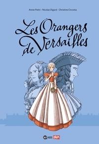 Annie Pietri et Nicolas Digard - Les orangers de Versailles.