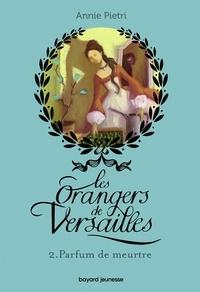 Livres audio les plus téléchargés Les orangers de Versailles  - Tome 2, Parfum de meurtre