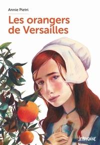 Annie Pietri - Les orangers de Versailles  : .