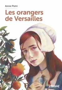 Annie Pietri - Les orangers de Versailles.