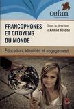 Annie Pilote - Francophones et citoyens du monde : éducation, identités et engagement.