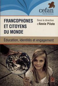 Téléchargez des livres pdf sur iphone Francophones et citoyens du monde : éducation, identités et engagement 9782763799117 FB2