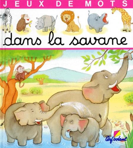 Annie Pimont et Marie-Anne Didierjean - Dans la savane.