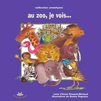 Annie Pineault-Michaud - Au zoo, je vois....