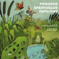 Annie Pineault-Michaud - Poissons, grenouilles et papillons.
