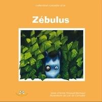 Annie Pineault-Michaud - Zébulus, le petit zèbre triste.