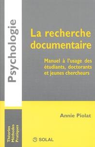 Annie Piolat - La recherche documentaire - Manuel à l'usage des étudiants, doctorants et jeunes chercheurs.