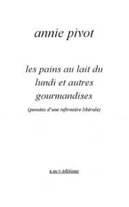 Annie Pivot - Les pains au lait du lundi et autres gourmandises - (Pensées d'une infirmière libérale).