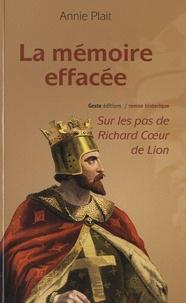 Annie Plait - La mémoire effacée - Sur les pas de Richard Coeur de Lion.