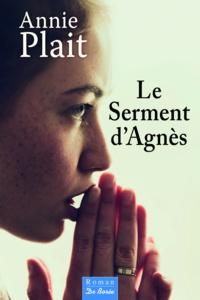 Annie Plait - Le serment d'Agnès.