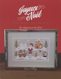 Annie Poilagi - Joyeux Noël au point de croix - 20 tableaux de fête.