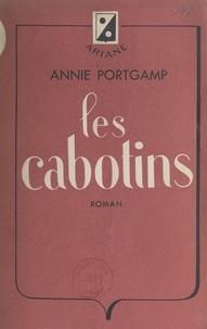 Annie Portgamp - Les cabotins.