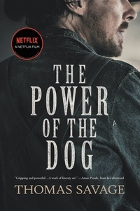 Annie Proulx et Thomas Savage - The Power of the Dog - A Novel.